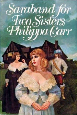 Saraband for Two Sisters by Philippa Carr