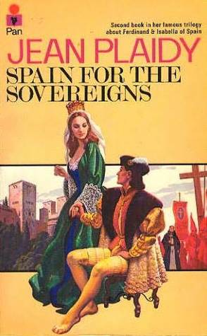 Spain for the Sovereigns (Isabella and Ferdinand, #2)