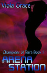 Arena Station (Champions of Terra, #1)