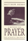 A method for prayer: With Scripture expressions and directions for daily communion with God
