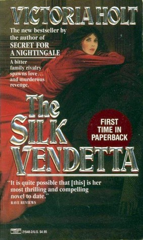 The Silk Vendetta by Victoria Holt