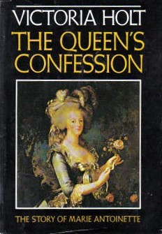 Queen's Confession by Victoria Holt