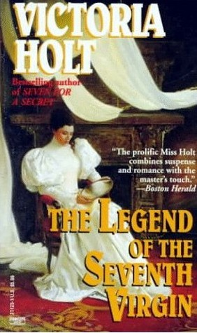 The Legend of the Seventh Virgin by Victoria Holt
