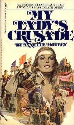 My Lady's Crusade by Annette Motley