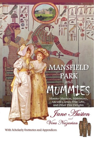 Mansfield Park and Mummies: Monster Mayhem, Matrimony, Ancient Curses, True Love, and Other Dire Delights (Supernatural Jane Austen)