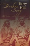 Broken Song: T.G.H. Strehlow and Aboriginal Possession