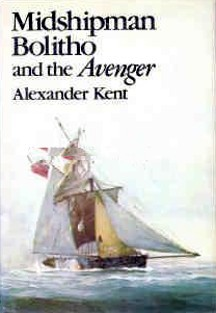 Midshipman Bolitho and the Avenger by Alexander Kent