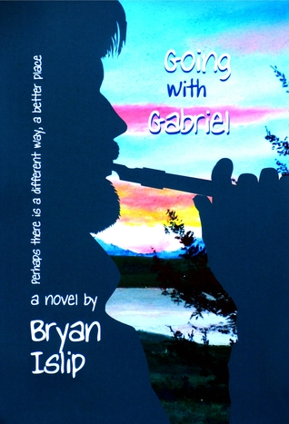 Going with Gabriel by Bryan Islip