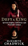 To Defy a King (William Marshal #5; Bigod #2)