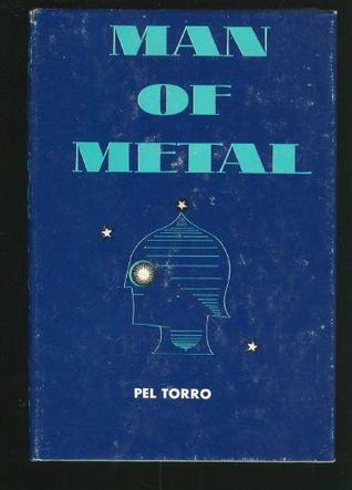 Man of Metal by Pel Torro