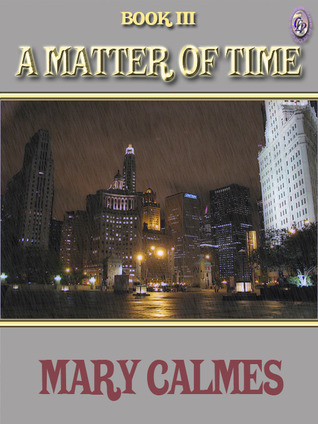 A Matter of Time Book III by Mary Calmes