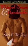 Whipped Cream and Handcuffs (Whipped Cream and Handcuffs, #1)