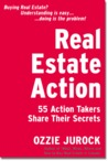 Real Estate Action, 55 Action takers share their secrets