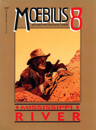 The Collected Fantasies, Vol. 8: Mississippi River (The Collected Fantasies of Jean Giraud #8)
