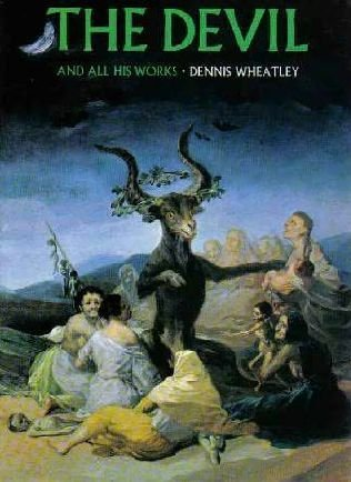 The Devil and All His Works by Dennis Wheatley