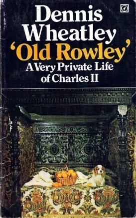 Old Rowley: A Private Life Of Charles II