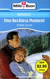 One Reckless Moment by Jeanne Allan