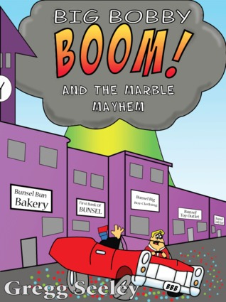 Big Bobby Boom! and the Marble Mayhem by Gregg Seeley