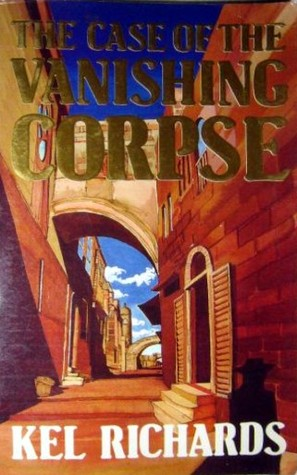 The Case of the Vanishing Corpse by Kel Richards