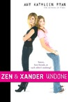 Zen and Xander Undone