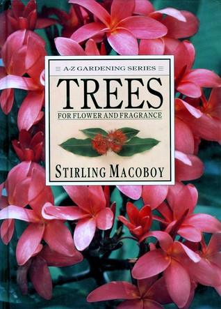 Trees for Flower and Fragrance by Stirling Macoboy
