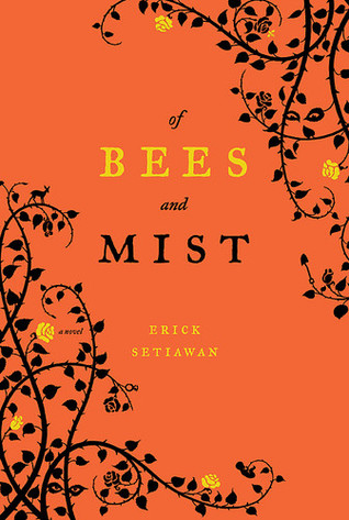 Of Bees and Mist by Erick Setiawan