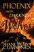 Phoenix and the Darkness of Wolves