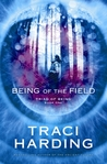 Being of the Field (Triad Of Being, #1)