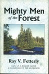 Mighty Men of the Forest: Thirty-eight True Stories