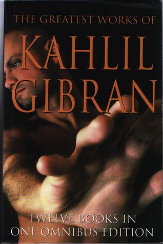 The Greatest Works Of Kahlil Gibran