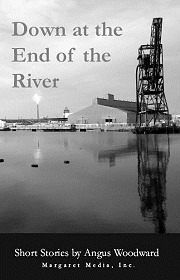 Down at the End of the River by Angus Woodward