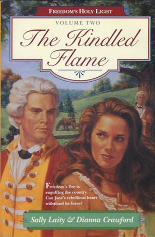 The Kindled Flame (Freedoms Holy Light #2)
