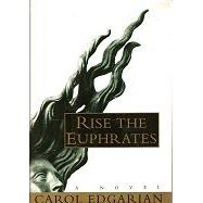Rise the Euphrates by Carol Edgarian