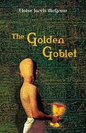 The Golden Goblet by Eloise Jarvis McGraw