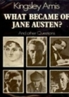 What Became of Jane Austen? And Other Questions