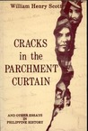 Cracks in the Parchment Curtain and Other Essays in Philippine History