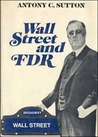 Wall Street and FDR by Antony C. Sutton