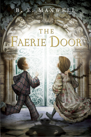 The Faerie Door by B.E. Maxwell