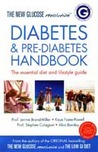 The New Glucose Revolution: Diabetes &Amp; Pre Diabetes Handbook:  The Essential Diet And Lifestyle Guide