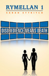 Disobedience Means Death (Rymellan, #1)