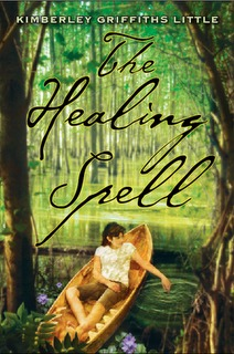 The Healing Spell by Kimberley Griffiths Little