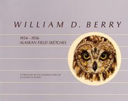 William D Berry: 1954-1956 Alaskan Field Sketches (Natural History)