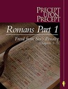 Precept Upon Precept-Romans Part 1: Freed from Sin's Penalty (Chapters 1-5)