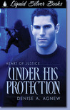 Under His Protection (Heart of Justice, #3)