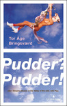 Pudder? Pudder!: Eller: Sleeping Beauty In The Valley Of The Wild, Wild Pigs (Norwegian Edition)