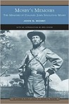 Mosby's Memoirs: The Memoirs of Colonel John Singleton Mosby
