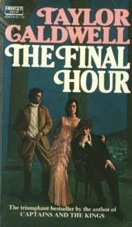 The Final Hour by Taylor Caldwell
