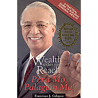Wealth Within Your Reach by Francisco J. Colayco
