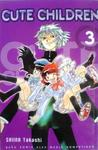 Cute Children 3 (Zettai Karen Children, #3)