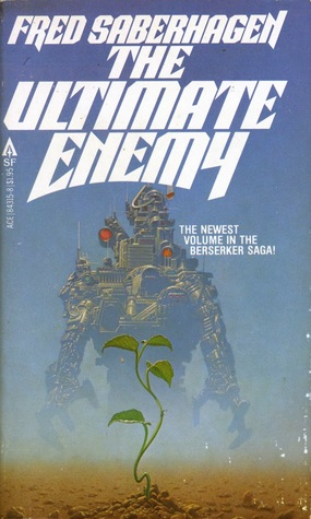 The Ultimate Enemy by Fred Saberhagen